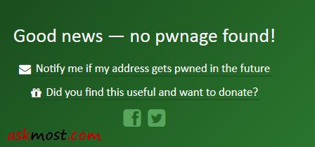 """سوف يعطيك اشارة خضراء مع رسالة """"no pwnage found!"""" , اما اذا كان البريد الاكترونى الخاص بك غير امن فسوف يتم تحذريك حول عدد المواقع التي قد تم تسريبها معلومات حسابك."""